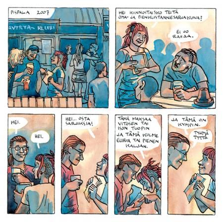Tapahtumapaikkana Pispalan Vastavirtaklubi ja sen terassi, Pispalan valtatie 39. Monilla on rahaa ostaa kaljaa muttei sarjiksia. Minulla oli sarjiksia muttei kaljaa. Yhdellä pojalla oli pitkät hiukset, Pikku kakkosen paita ja juomana teetä. Voisiko enempää erottua massasta punkkiklubilla? Mainitut sarjikset: Nurin=iso tuoppi, Irtoparta 8=pieni tuoppi ja Tyhmä tyttö kympin. Nurinia lukuun ottamatta loppuunmyytyjä.